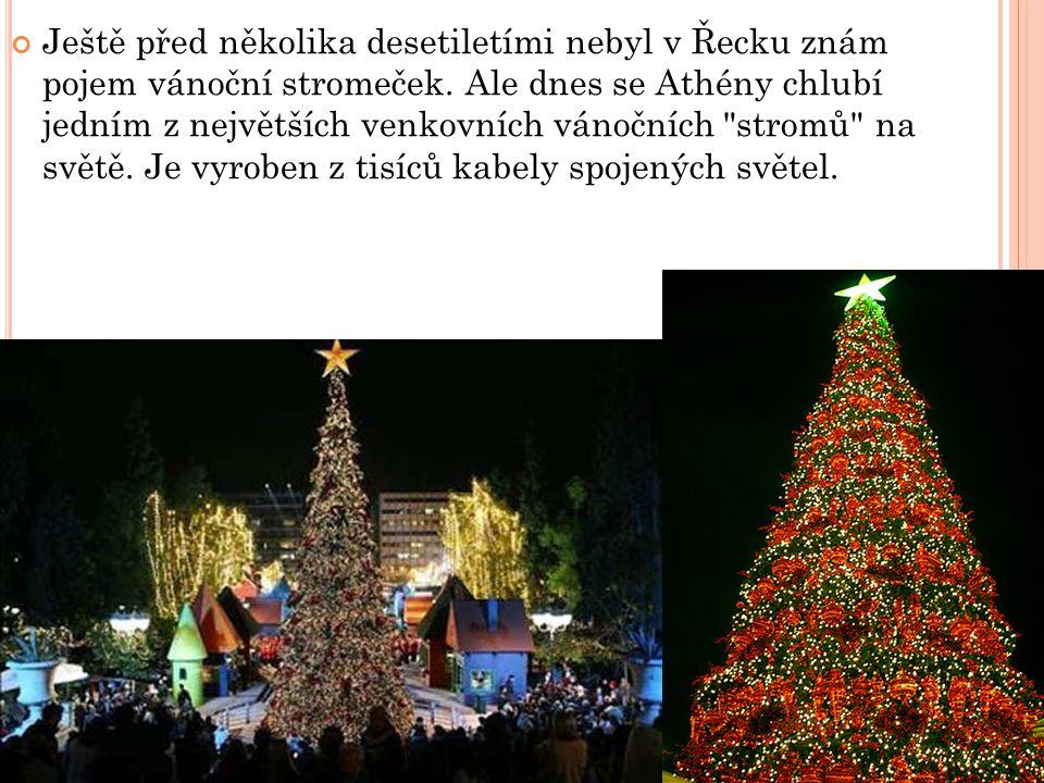 Ještě před několika desetiletími nebyl v Řecku znám pojem vánoční stromeček.