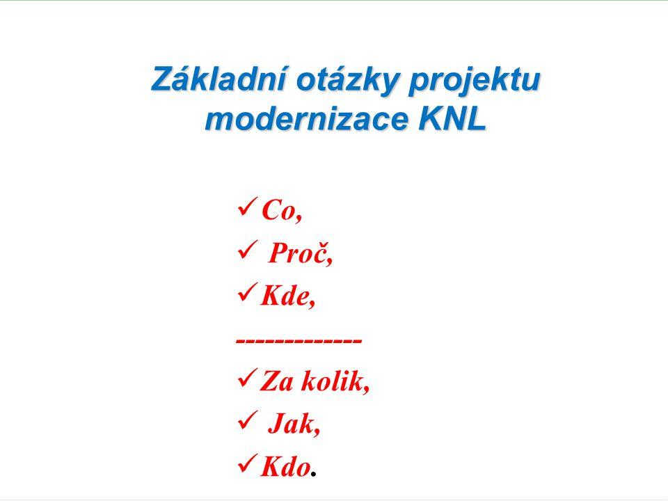 Základní otázky projektu modernizace KNL