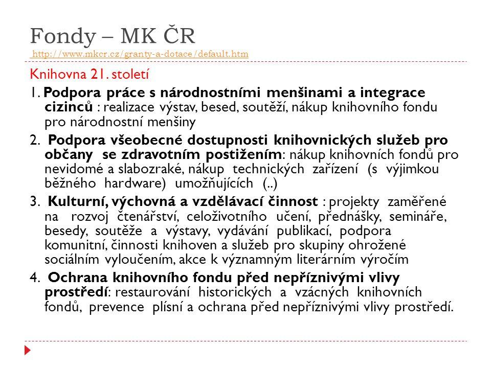 Fondy – MK ČR http://www.mkcr.cz/granty-a-dotace/default.htm