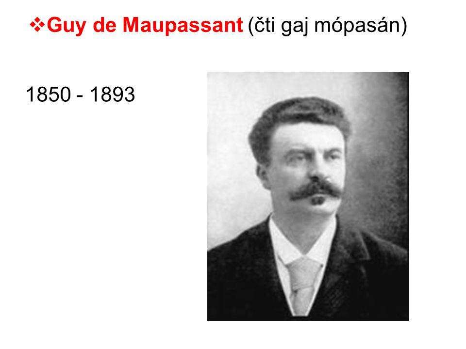 Guy de Maupassant (čti gaj mópasán)