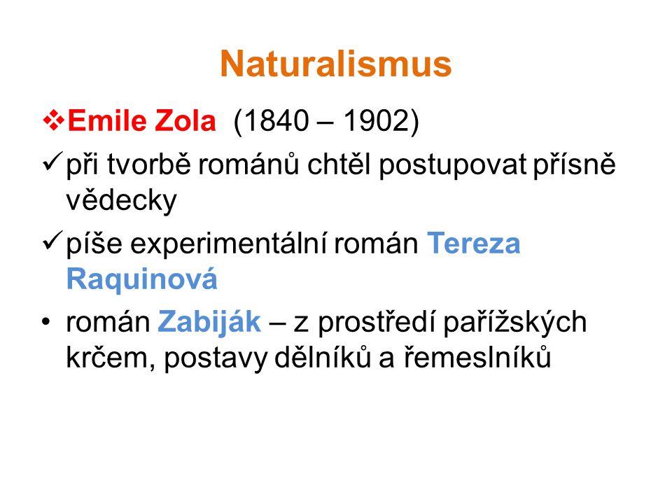 Naturalismus Emile Zola (1840 – 1902)
