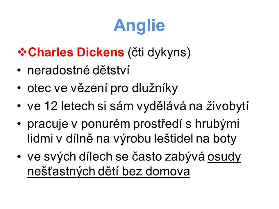 Anglie Charles Dickens (čti dykyns) neradostné dětství