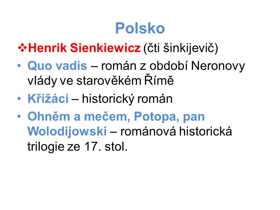 Polsko Henrik Sienkiewicz (čti šinkijevič)