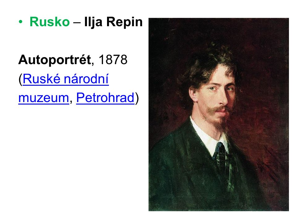Rusko – Ilja Repin Autoportrét, 1878 (Ruské národní muzeum, Petrohrad)
