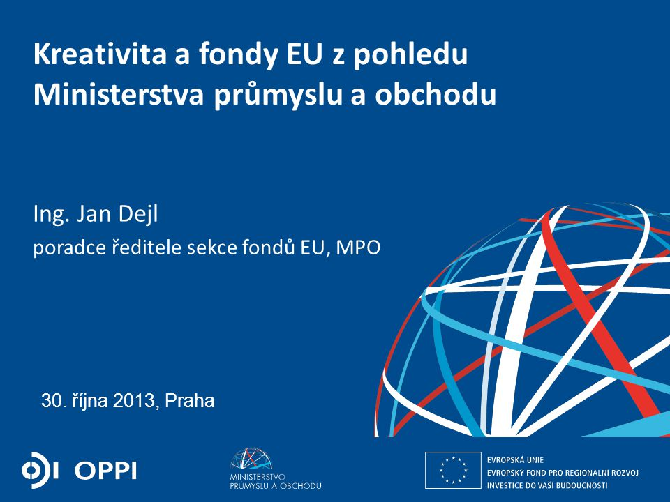 Kreativita a fondy EU z pohledu Ministerstva průmyslu a obchodu