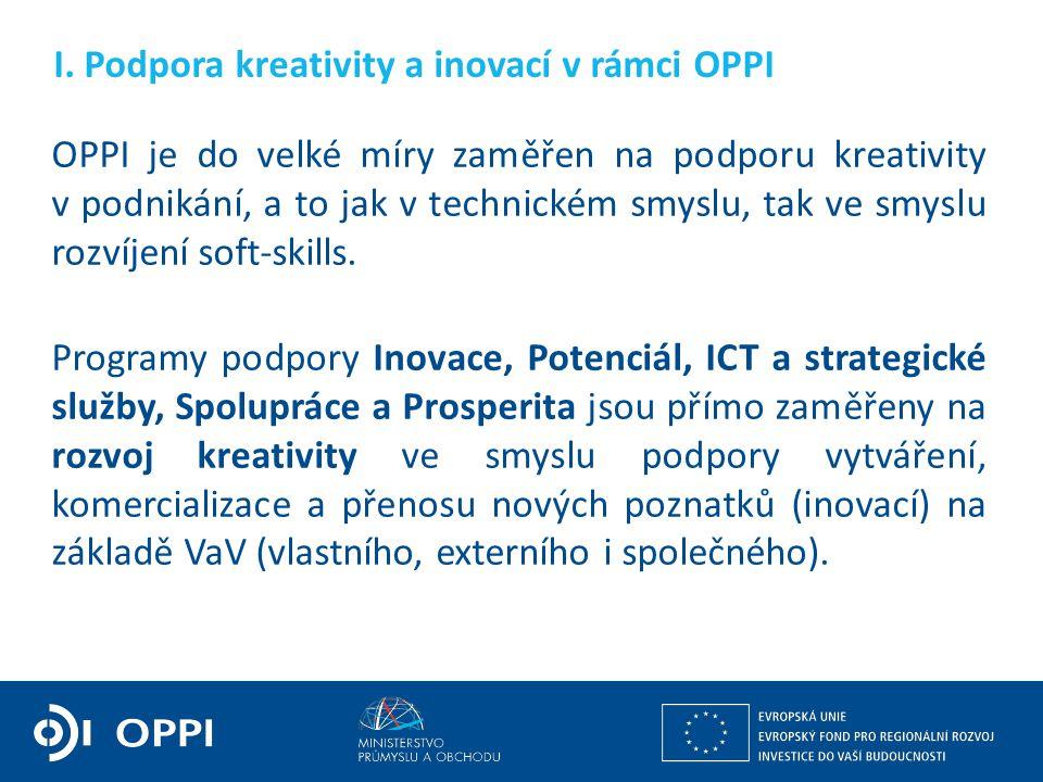 I. Podpora kreativity a inovací v rámci OPPI