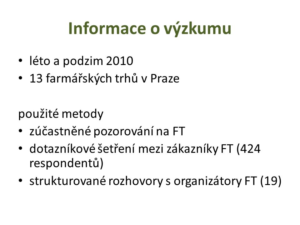 Informace o výzkumu léto a podzim 2010 13 farmářských trhů v Praze
