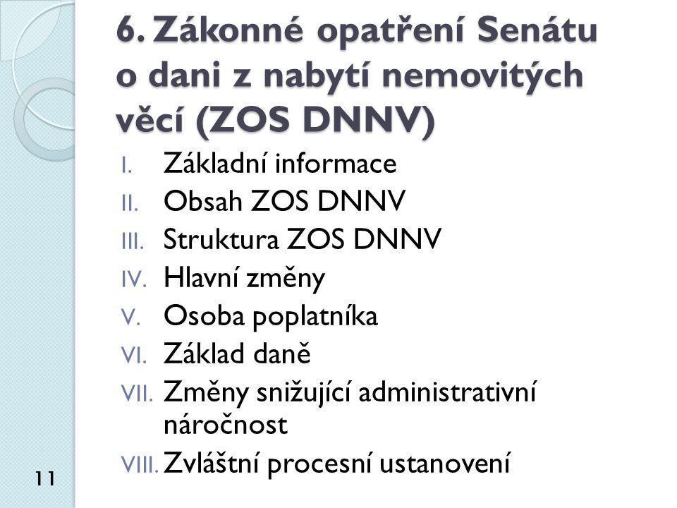 6. Zákonné opatření Senátu o dani z nabytí nemovitých věcí (ZOS DNNV)