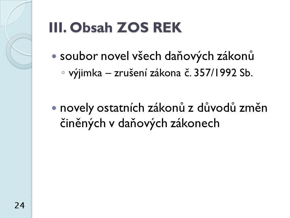 III. Obsah ZOS REK soubor novel všech daňových zákonů