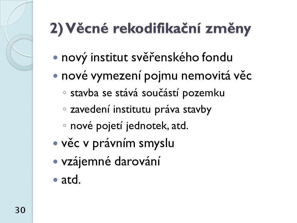 2) Věcné rekodifikační změny