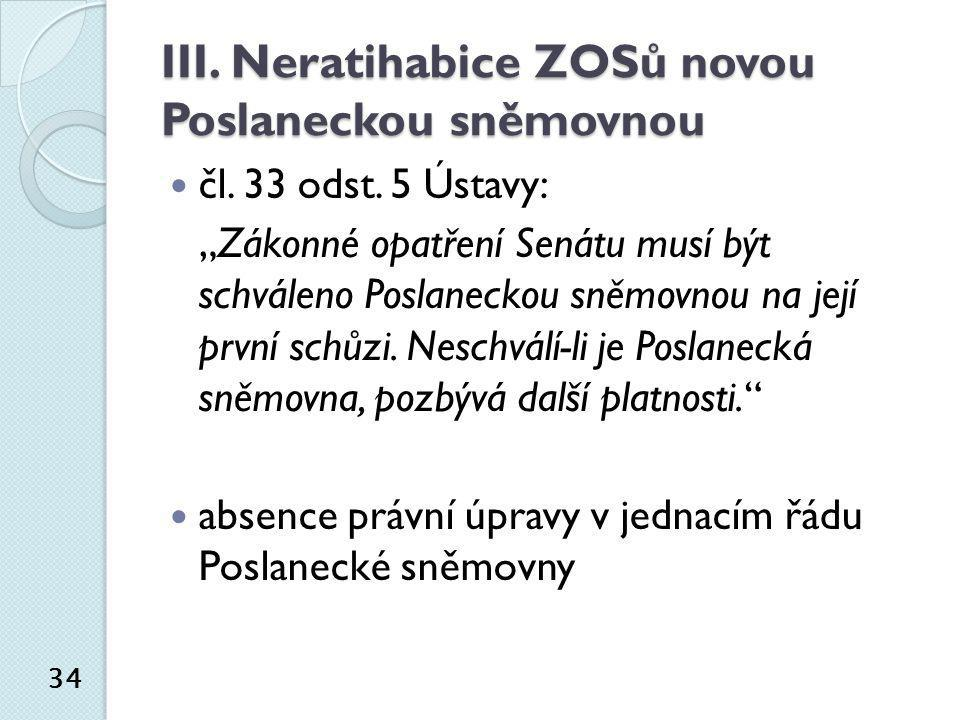 III. Neratihabice ZOSů novou Poslaneckou sněmovnou