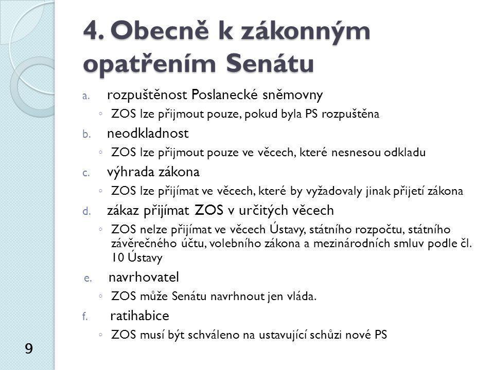 4. Obecně k zákonným opatřením Senátu