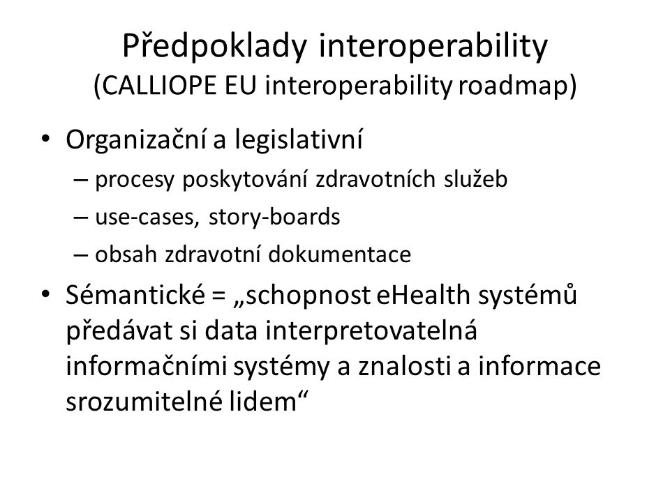 Předpoklady interoperability (CALLIOPE EU interoperability roadmap)