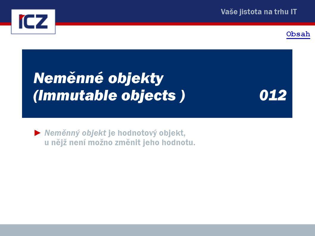 Neměnné objekty (Immutable objects ) 012