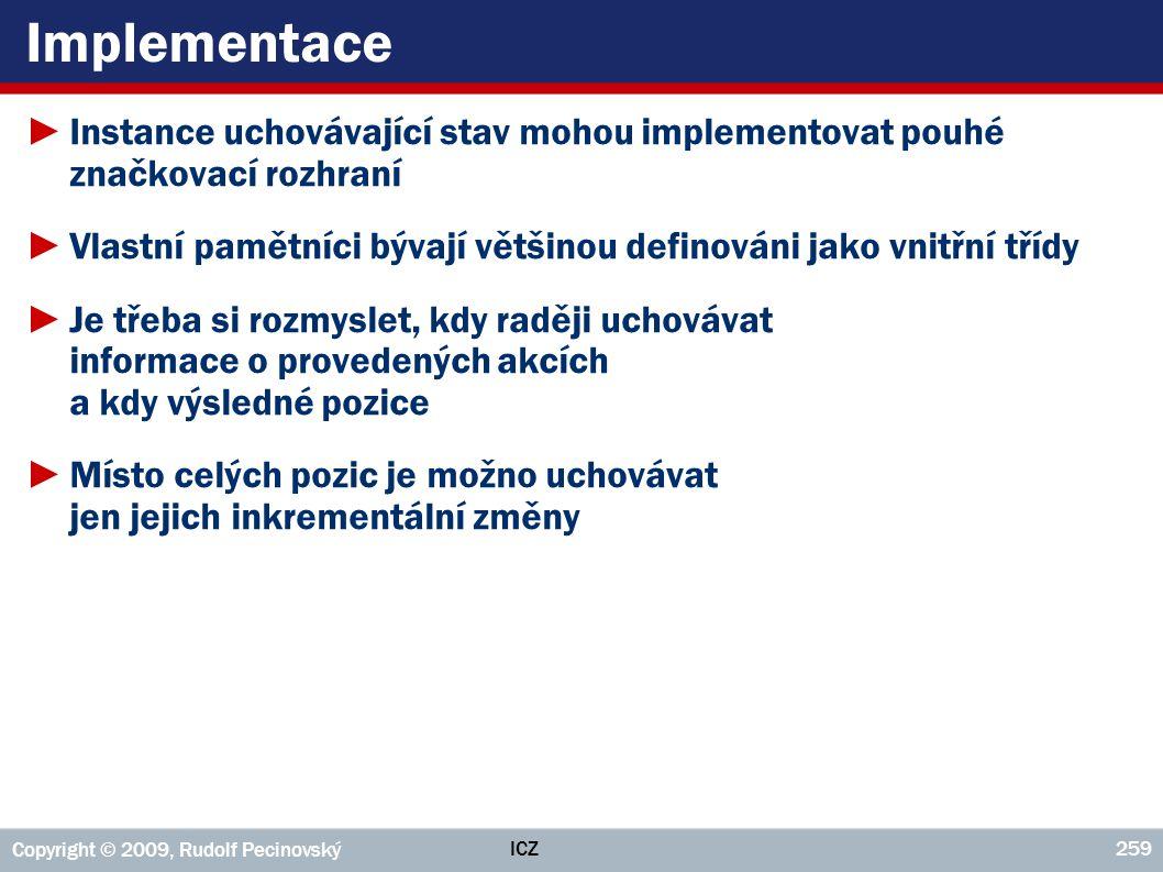Implementace Instance uchovávající stav mohou implementovat pouhé značkovací rozhraní.