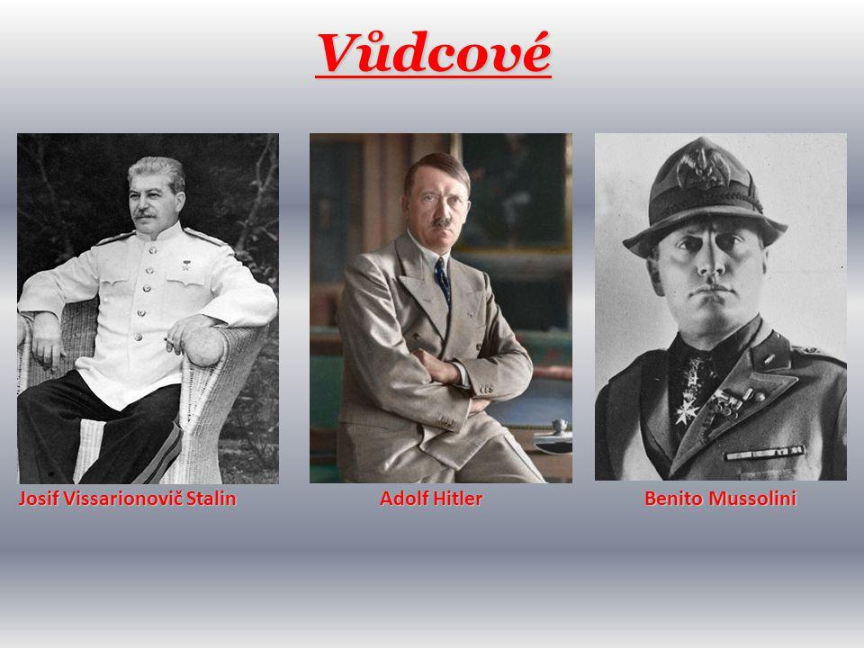Vůdcové Josif Vissarionovič Stalin Adolf Hitler Benito Mussolini