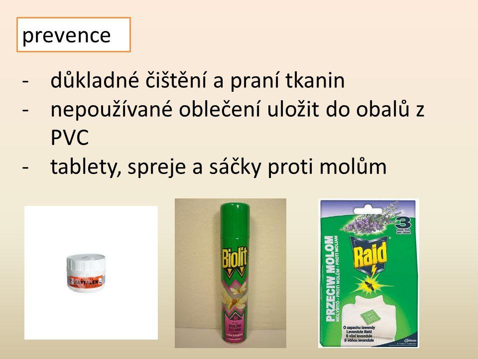 prevence důkladné čištění a praní tkanin. nepoužívané oblečení uložit do obalů z PVC.
