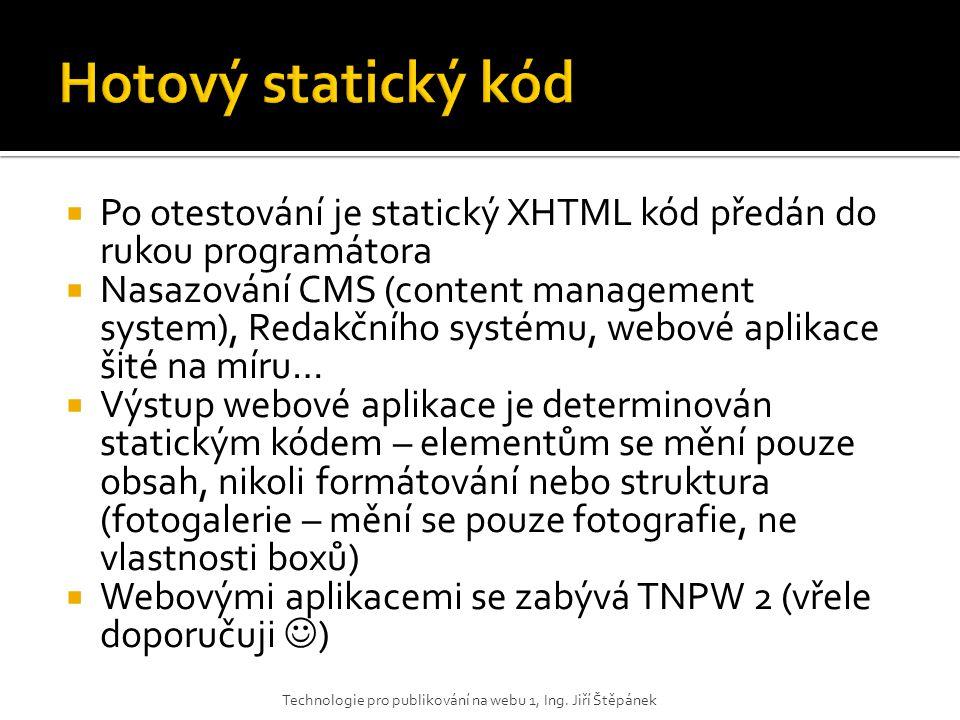 Hotový statický kód Po otestování je statický XHTML kód předán do rukou programátora.