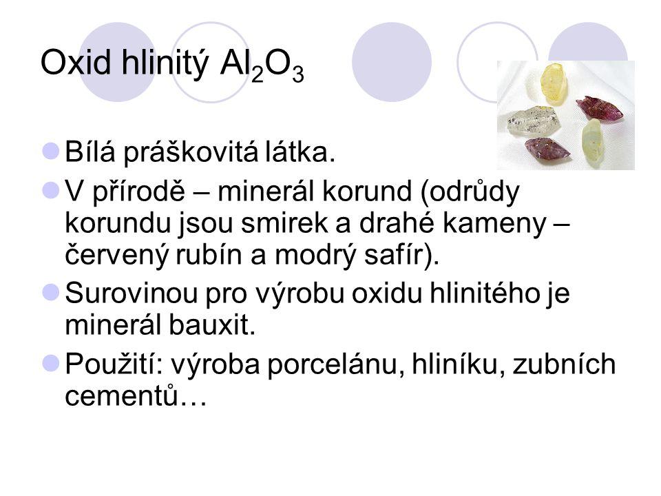 Oxid hlinitý Al2O3 Bílá práškovitá látka.
