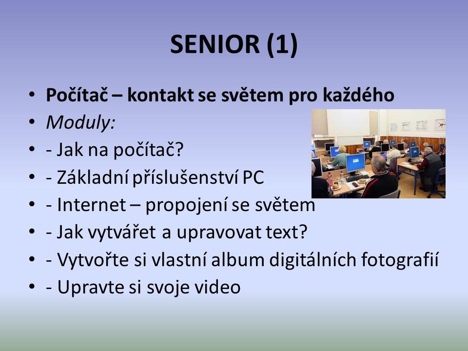 SENIOR (1) Počítač – kontakt se světem pro každého Moduly: