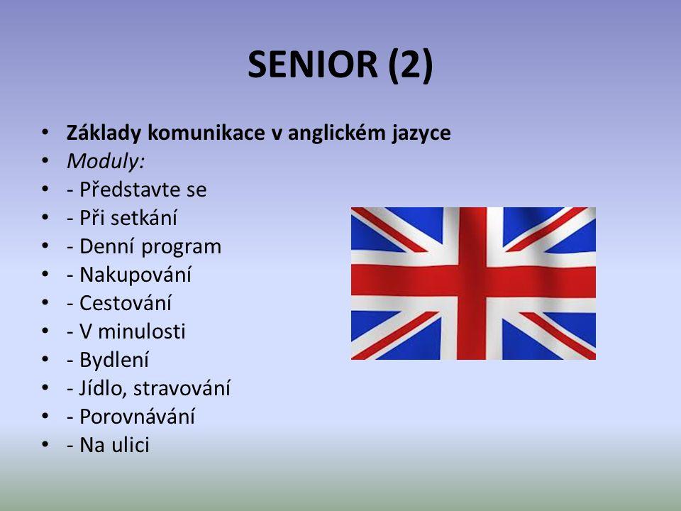 SENIOR (2) Základy komunikace v anglickém jazyce Moduly: