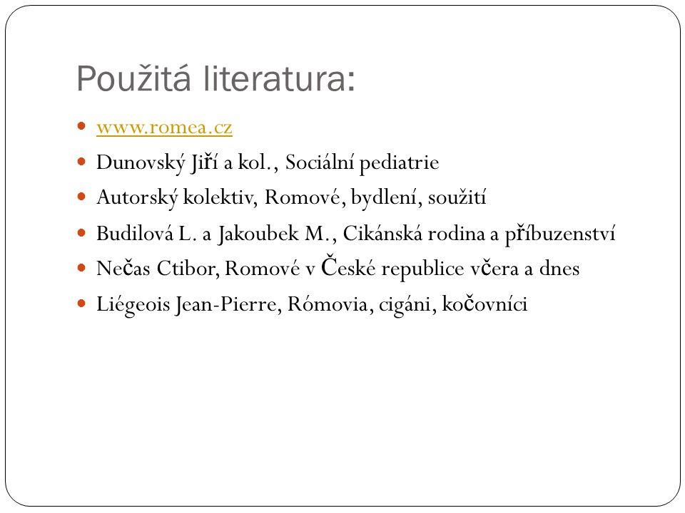 Použitá literatura: www.romea.cz