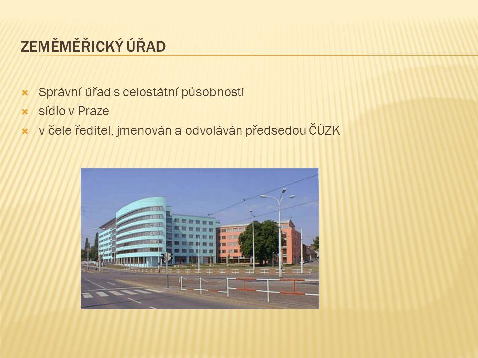 Zeměměřický úřad Správní úřad s celostátní působností sídlo v Praze