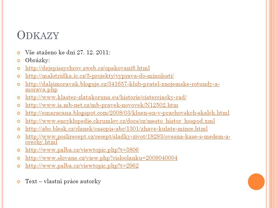 Odkazy Vše staženo ke dni 27. 12. 2011: Obrázky: