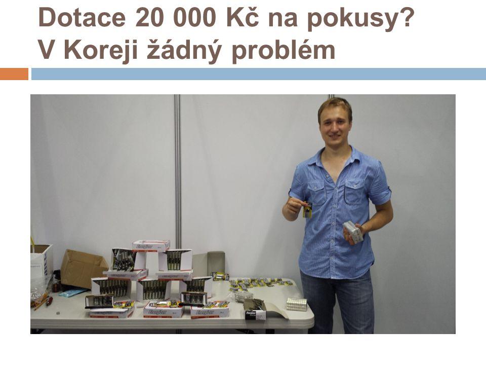 Dotace 20 000 Kč na pokusy V Koreji žádný problém
