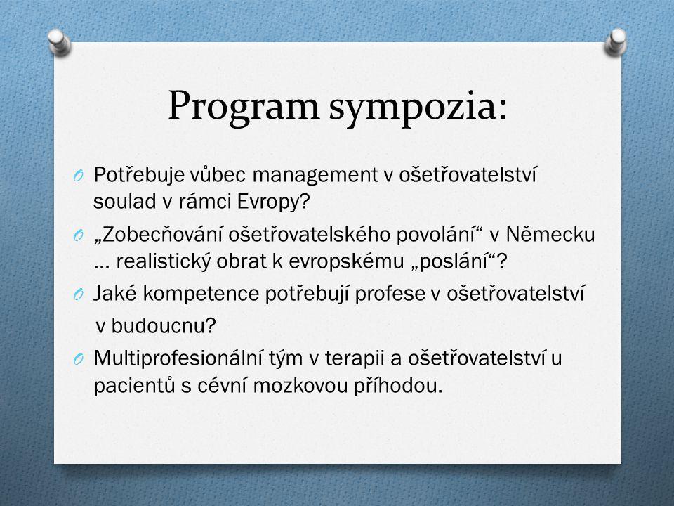 Program sympozia: Potřebuje vůbec management v ošetřovatelství soulad v rámci Evropy