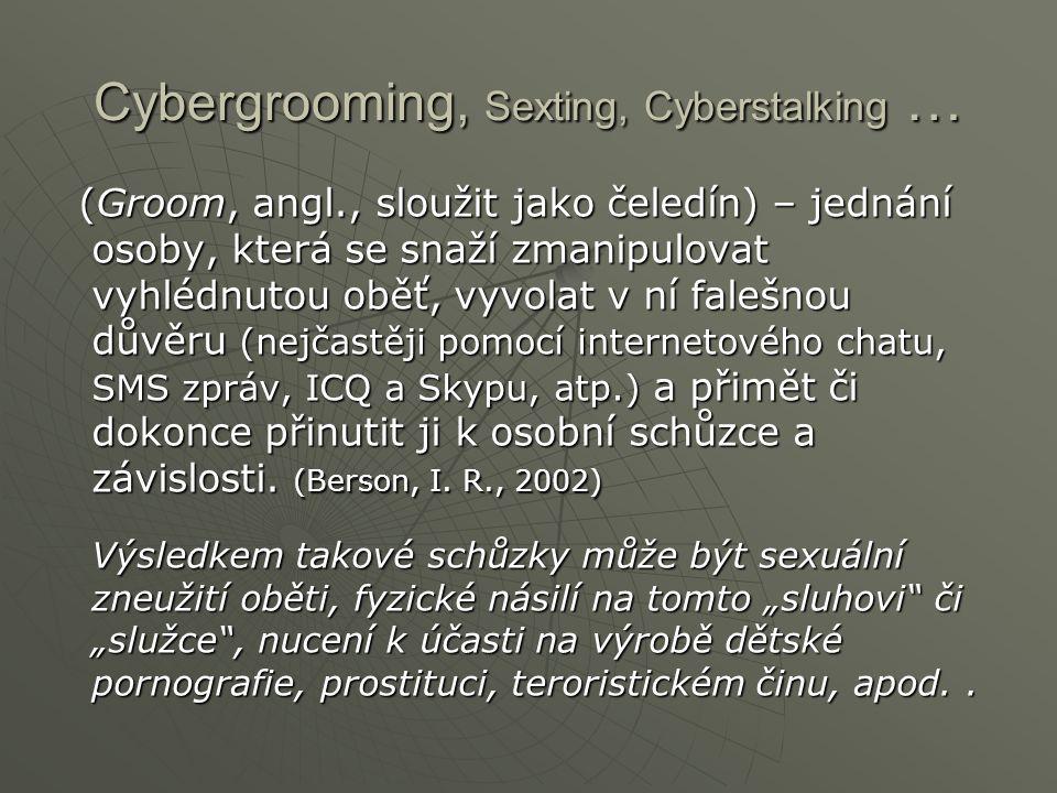 Cybergrooming, Sexting, Cyberstalking …