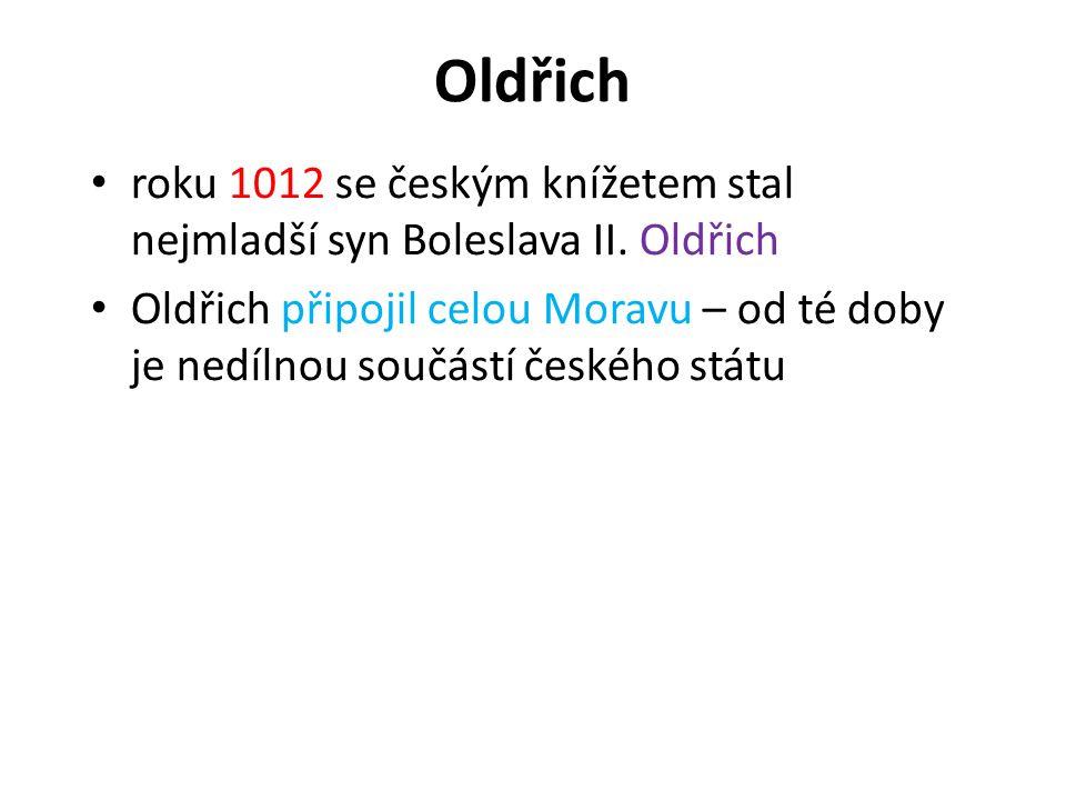 Oldřich roku 1012 se českým knížetem stal nejmladší syn Boleslava II. Oldřich.