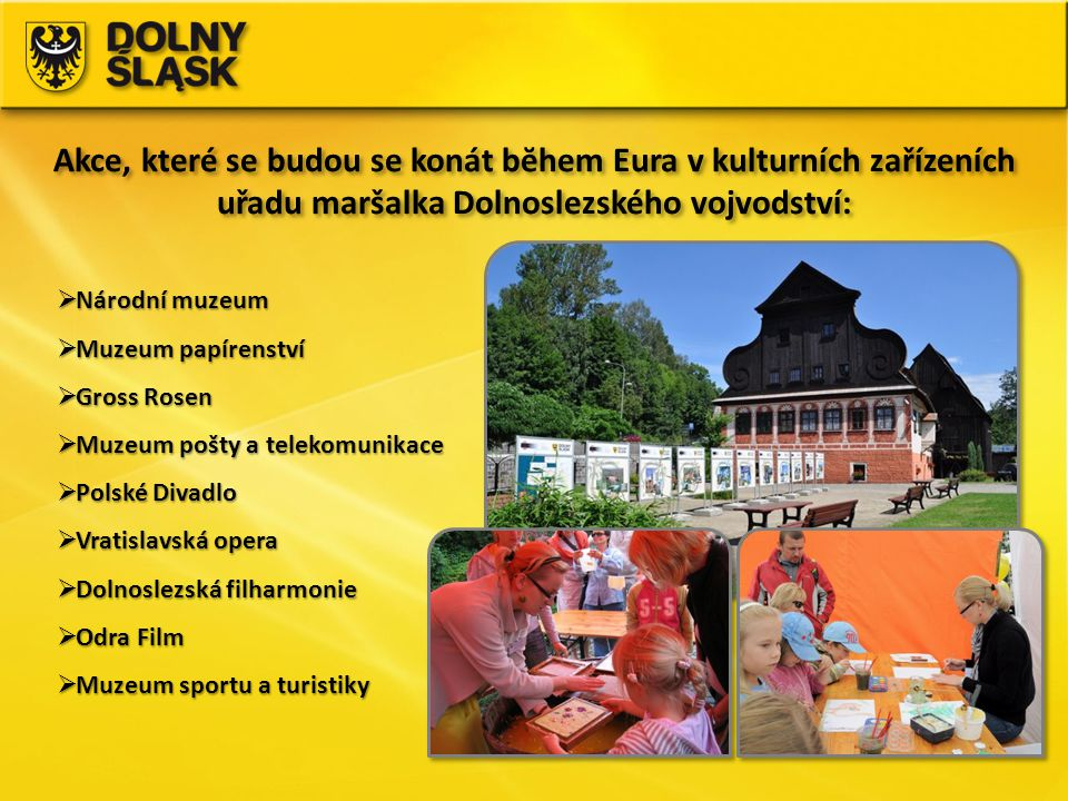 Akce, které se budou se konát bĕhem Eura v kulturních zařízeních uřadu maršalka Dolnoslezského vojvodství: