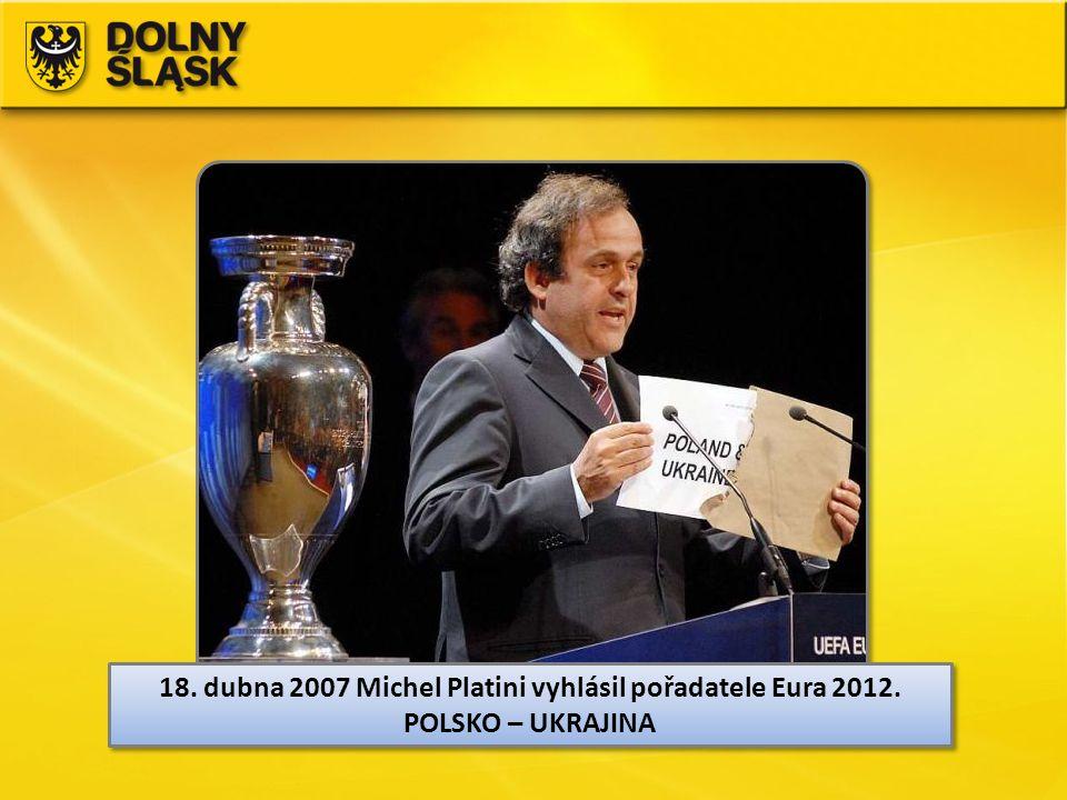 18. dubna 2007 Michel Platini vyhlásil pořadatele Eura 2012.