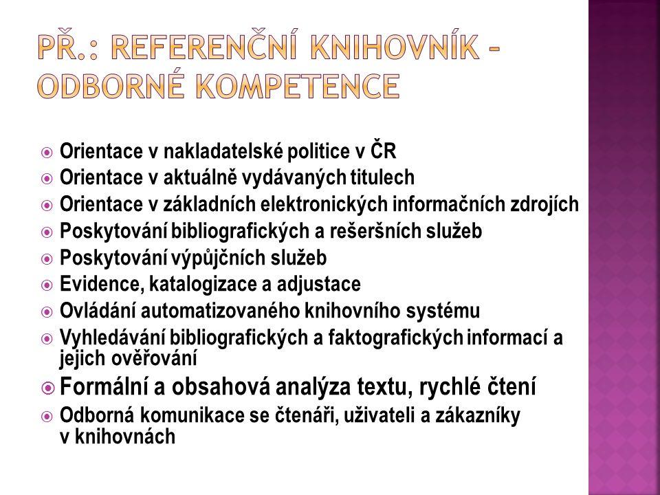 Př.: Referenční knihovník – odborné kompetence