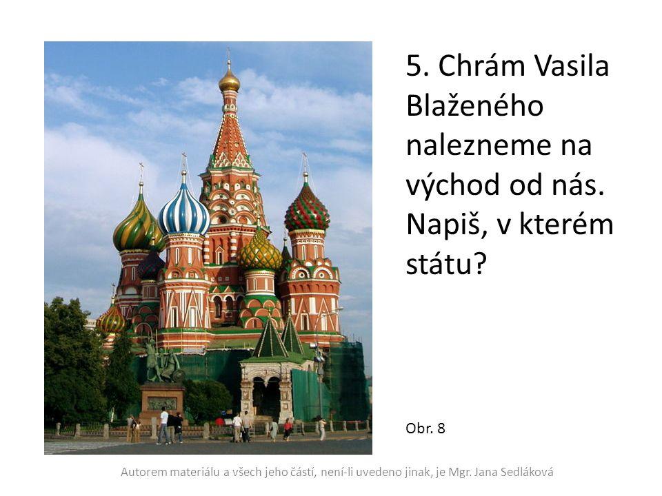 5. Chrám Vasila Blaženého nalezneme na východ od nás