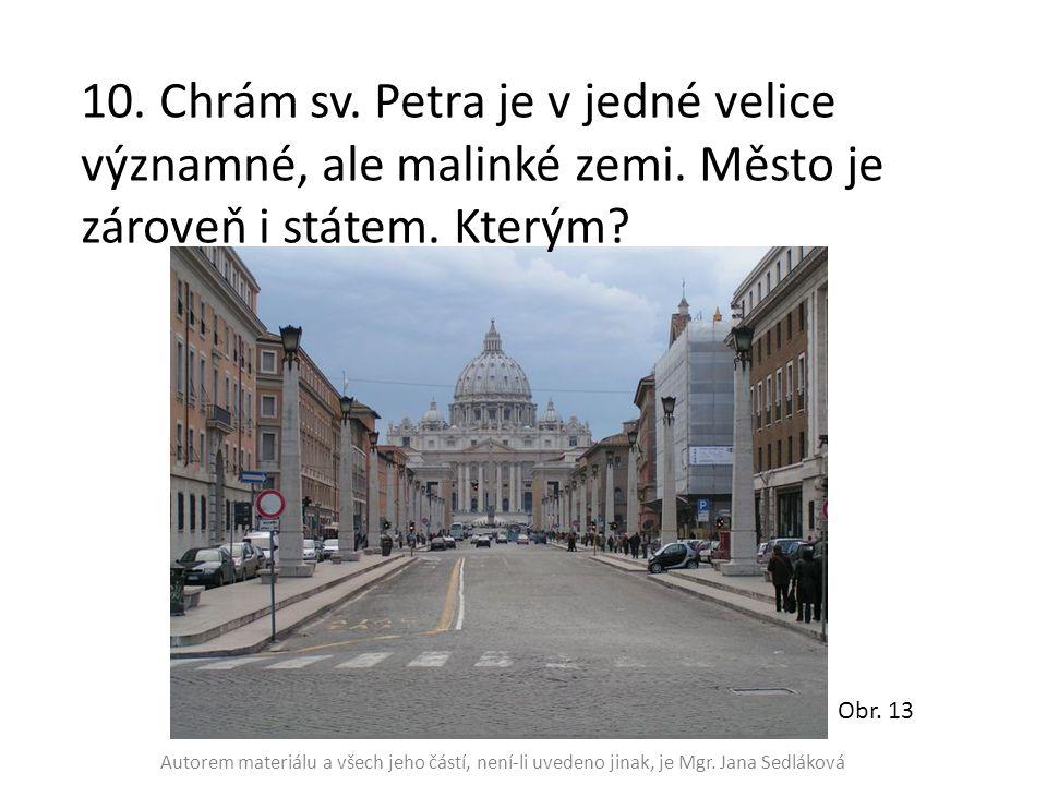 10. Chrám sv. Petra je v jedné velice významné, ale malinké zemi