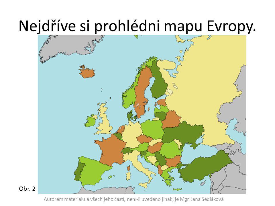 Nejdříve si prohlédni mapu Evropy.
