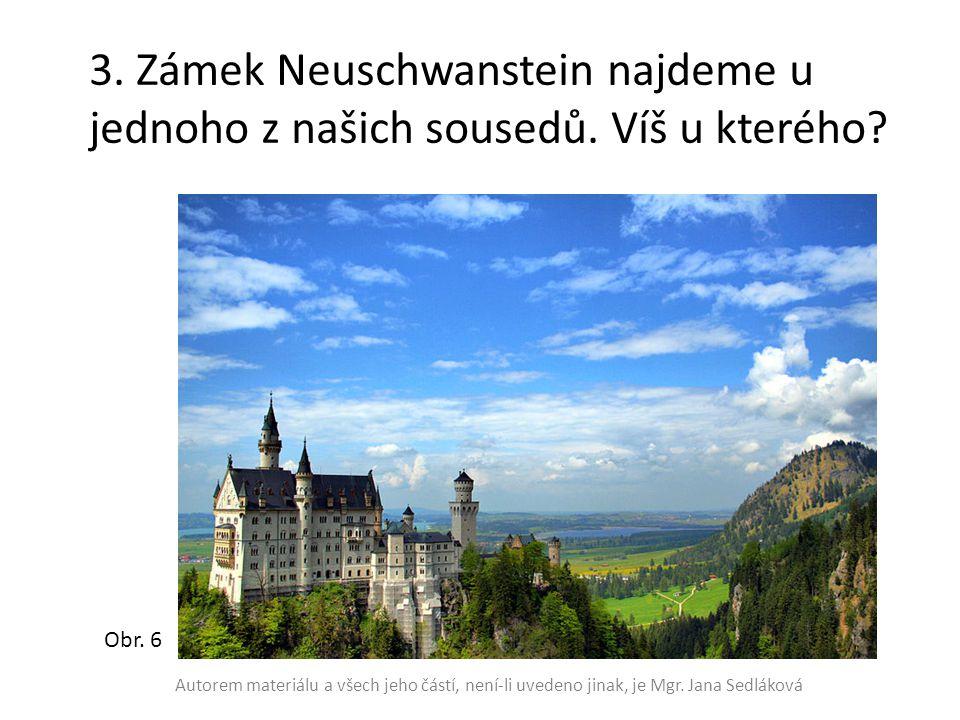 3. Zámek Neuschwanstein najdeme u jednoho z našich sousedů