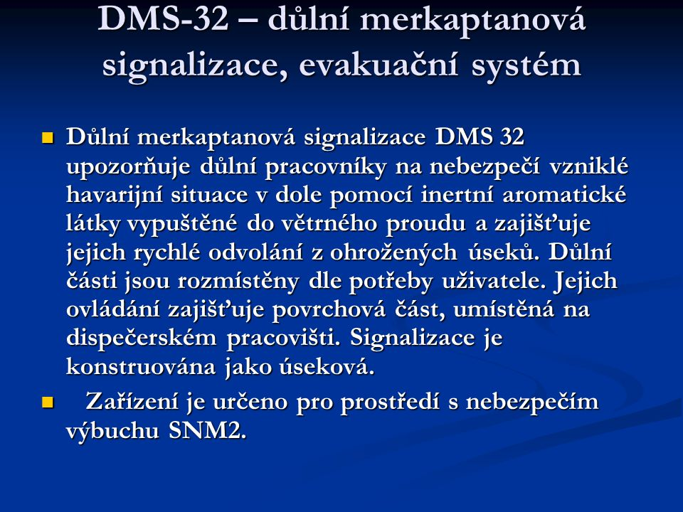DMS-32 – důlní merkaptanová signalizace, evakuační systém