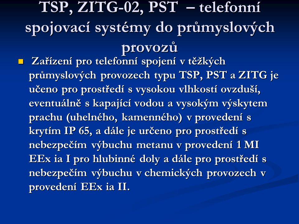 TSP, ZITG-02, PST – telefonní spojovací systémy do průmyslových provozů