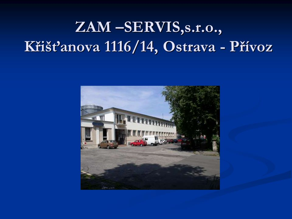 ZAM –SERVIS,s.r.o., Křišťanova 1116/14, Ostrava - Přívoz