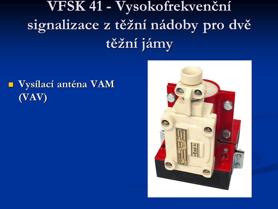 VFSK 41 - Vysokofrekvenční signalizace z těžní nádoby pro dvě těžní jámy