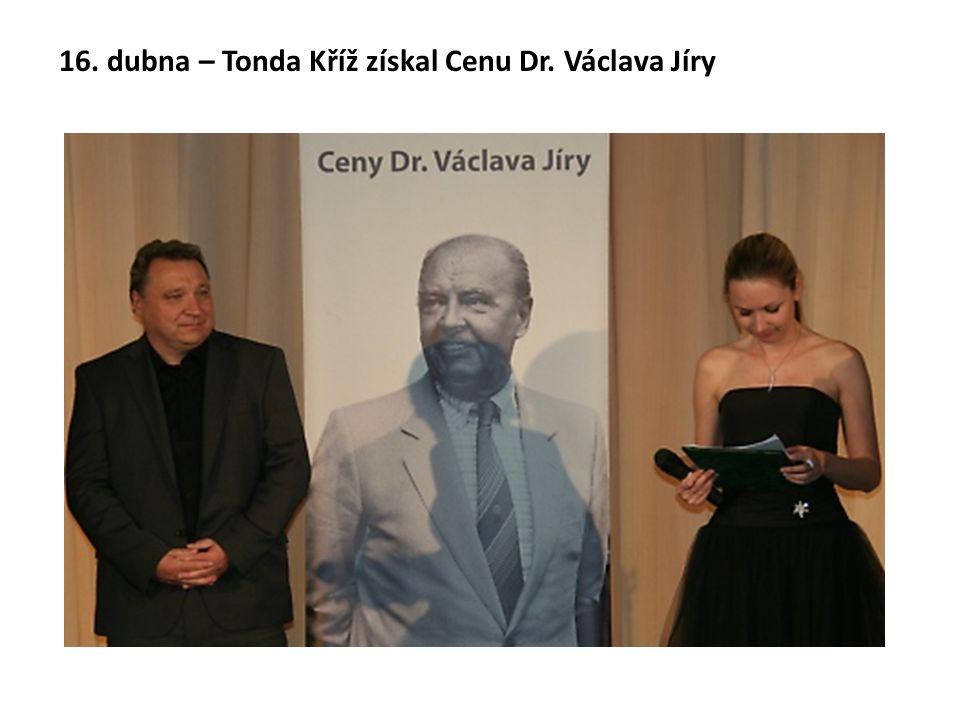 16. dubna – Tonda Kříž získal Cenu Dr. Václava Jíry
