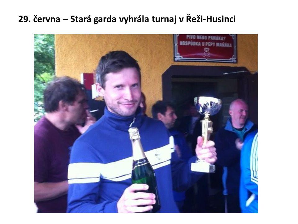 29. června – Stará garda vyhrála turnaj v Řeži-Husinci