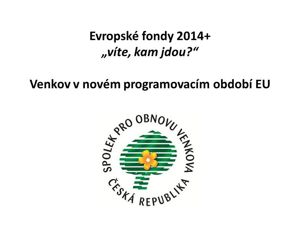 """Evropské fondy 2014+ """"víte, kam jdou"""