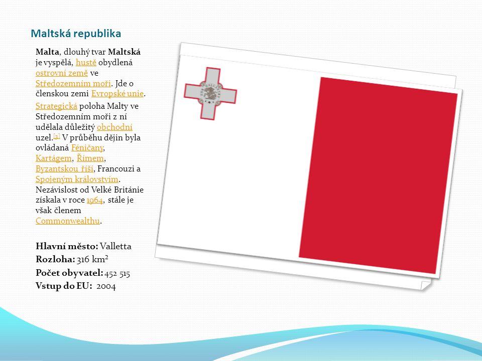 Maltská republika Hlavní město: Valletta Rozloha: 316 km²