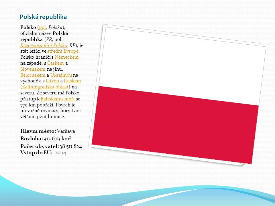 Polská republika Hlavní město: Varšava Rozloha: 312 679 km²