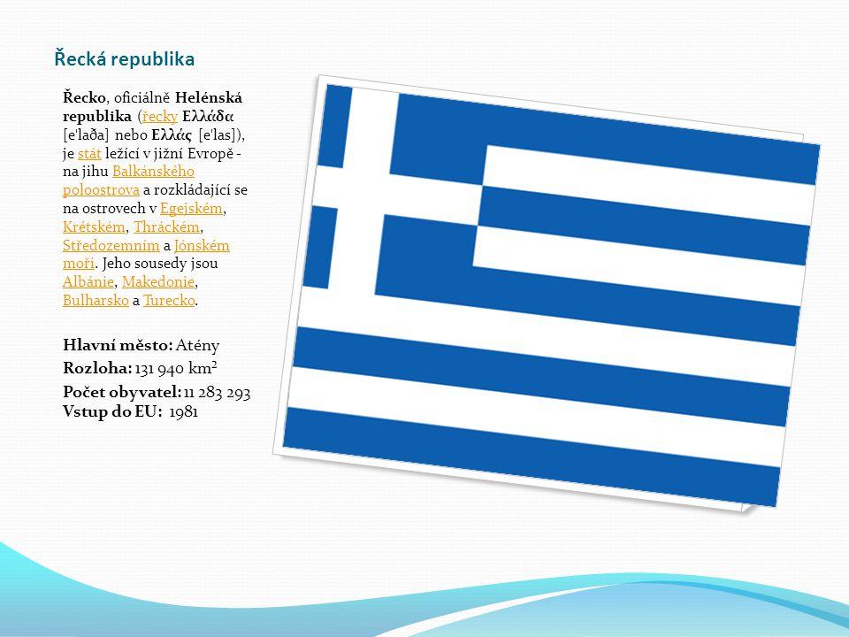 Řecká republika Hlavní město: Atény Rozloha: 131 940 km²