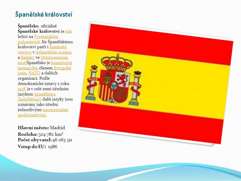 Španělské království Hlavní město: Madrid